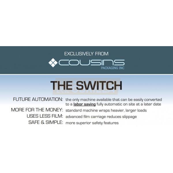 Cousins - Stretch Wrapper - Model -  SWITCH - LP-SW